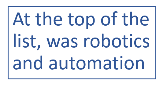 At the top of the list, was robotics and automation